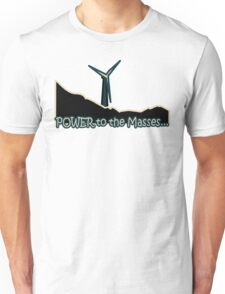 Power to the Masses Unisex T-Shirt