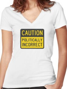 Caution Politically Incorrect Women's Fitted V-Neck T-Shirt