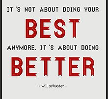 """It's Not About Doing Your Best Anymore..."" Glee Quote by quirkyquotes"