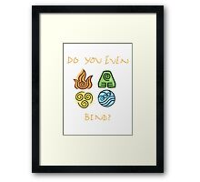Do you even bend? Framed Print