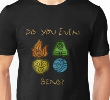 Do you even bend? Unisex T-Shirt