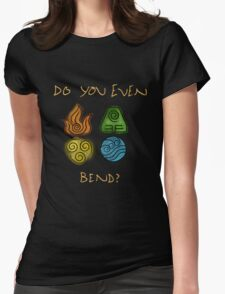 Do you even bend? Womens Fitted T-Shirt