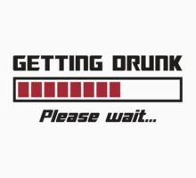 Getting Drunk Please Wait Loading Bar by TheShirtYurt