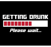 Getting Drunk Please Wait Loading Bar Photographic Print