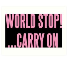 WORLD STOP! ...CARRY ON  Art Print