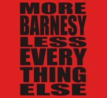 More Barnesy Less Everything Else - BLACK One Piece - Short Sleeve