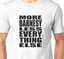 More Barnesy Less Everything Else - BLACK Unisex T-Shirt