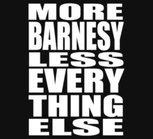 More Barnesy Less Everything Else - WHITE by antdragonist
