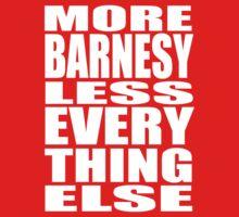 More Barnesy Less Everything Else - WHITE One Piece - Short Sleeve