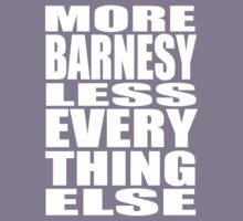 More Barnesy Less Everything Else - WHITE Kids Clothes