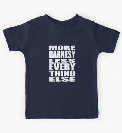More Barnesy Less Everything Else - WHITE Kids Tee