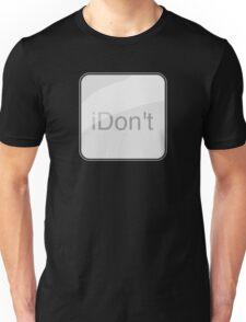 iDon't Unisex T-Shirt