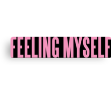 FEELING MYSELF  Canvas Print