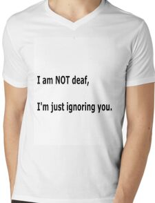 I'm NOT deaf Mens V-Neck T-Shirt