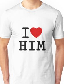 I Love Him Unisex T-Shirt