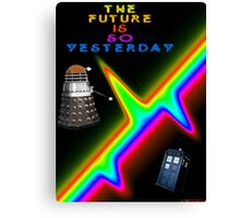 The Future Is So Yesterday - Doctor Who Canvas Print
