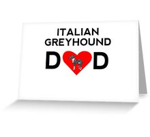 Italian Greyhound Dad Greeting Card