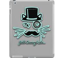 Good Evening Sir iPad Case/Skin