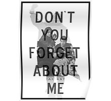 Breakfast Club - Don't You Forget About Me Poster