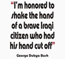 'Shake the hand'- from the surreal George Dubya Bush series by gshapley