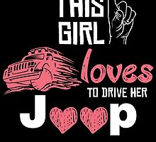 this girl loves to drive her jeep by teeshoppy
