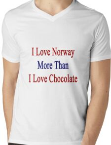 I Love Norway More Than I Love Chocolate  Mens V-Neck T-Shirt