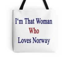 I'm That Woman Who Loves Norway  Tote Bag