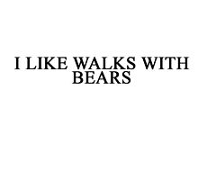 i like walks with bears by reid101