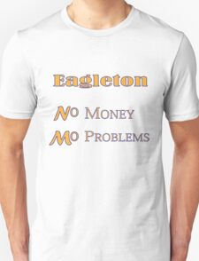 Eagleton No Money Mo Problems T-Shirt