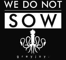 We Do Not Sow - White by gameofshirts