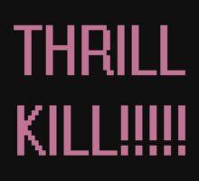 THRILL KILLER TEE by rufflesal