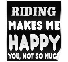 Riding Makes Me Happy You, Not So Much Poster