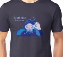 Muff dive instructor (mens design) Unisex T-Shirt