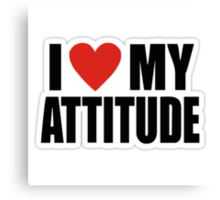 I love my Attitude - T-Shirts & Hoodies Canvas Print
