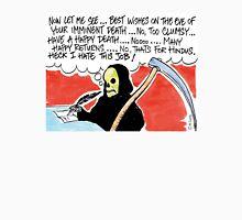 The Not So Grim Reaper Unisex T-Shirt