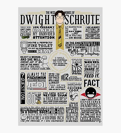 The Wise Words of Dwight Schrute (Light Tee) Photographic Print
