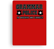 Grammar police - to observe and correct Canvas Print
