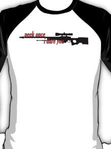 Peek Once, I Dare You T-Shirt
