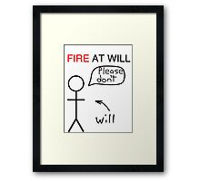 Fire at Will Framed Print
