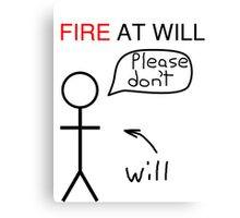 Fire at Will Canvas Print