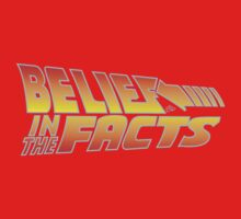 Belief in the Facts by Tai's Tees Baby Tee