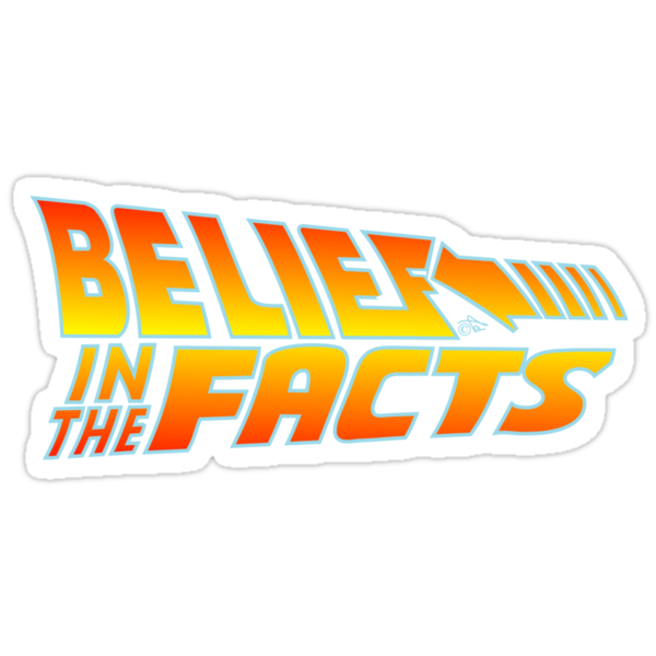 Belief in the Facts by Tai's Tees by TAIs TEEs