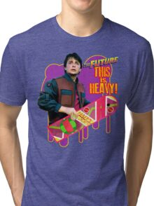 Happy 2015 - The Future, this is heavy Tri-blend T-Shirt