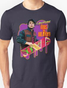 Happy 2015 - The Future, this is heavy Unisex T-Shirt