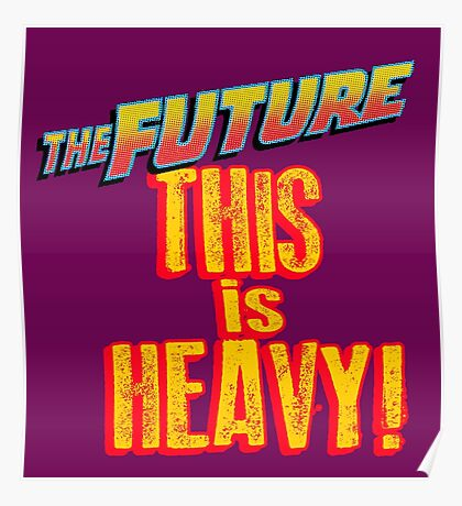 The Future, THIS IS HEAVY Poster