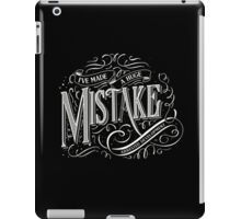 I've Made A Huge Mistake iPad Case/Skin