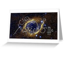 Space Is Awesome Greeting Card