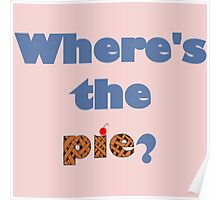 """Where's the Pie?"" -Dean Winchester Poster"