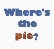 """""""Where's the Pie?"""" -Dean Winchester Kids Clothes"""