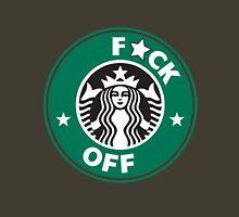Starbucks Logo - F*CK OFF  Unisex T-Shirt